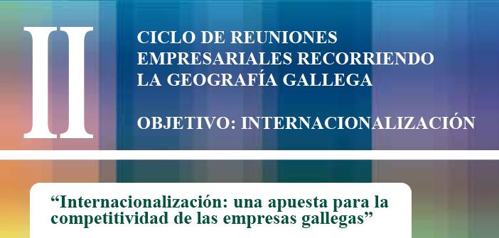 Jornada denominada 'Internacionalización: una apuesta para la competitividad de las empresas gallegas'